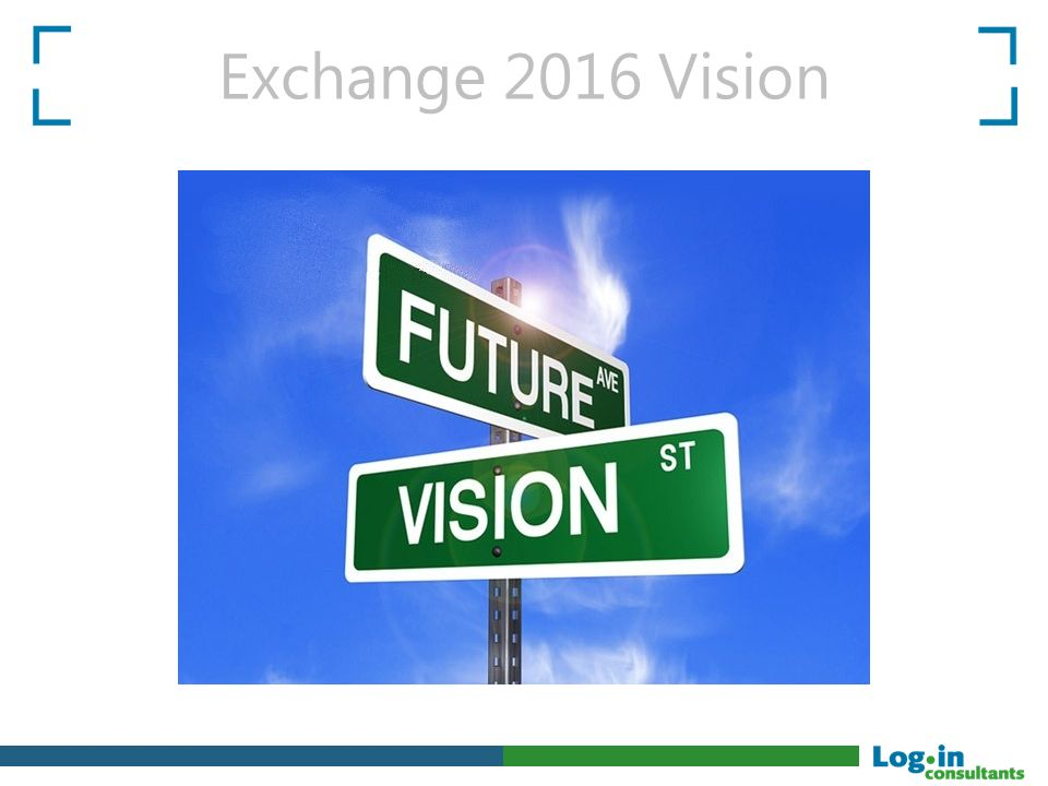 Exchange 2016 Vision