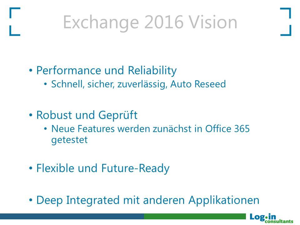 Exchange 2016 Vision Performance und Reliability Robust und Geprüft