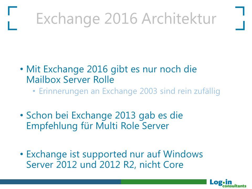 Exchange 2016 Architektur Mit Exchange 2016 gibt es nur noch die Mailbox Server Rolle. Erinnerungen an Exchange 2003 sind rein zufällig.