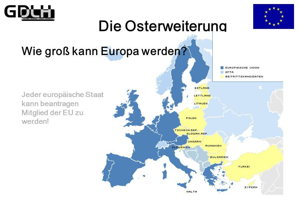 Die Osterweiterung Wie groß kann Europa werden