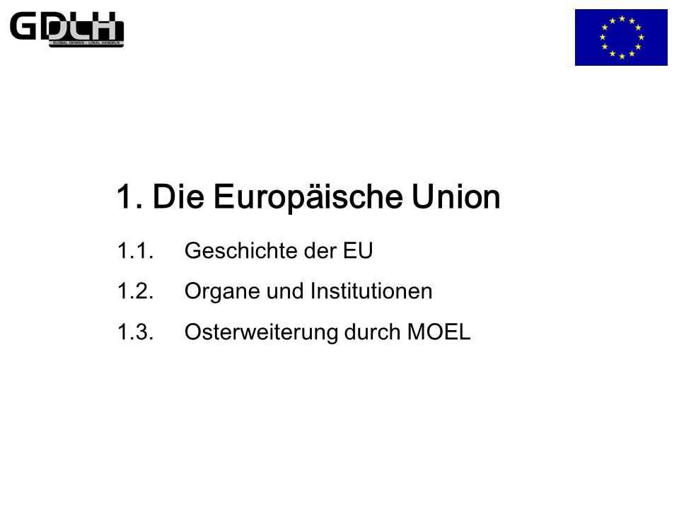 1. Die Europäische Union 1.1. Geschichte der EU