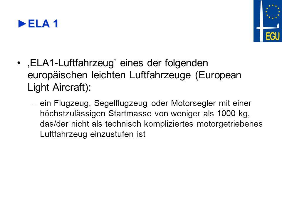 ELA 1 'ELA1-Luftfahrzeug' eines der folgenden europäischen leichten Luftfahrzeuge (European Light Aircraft):