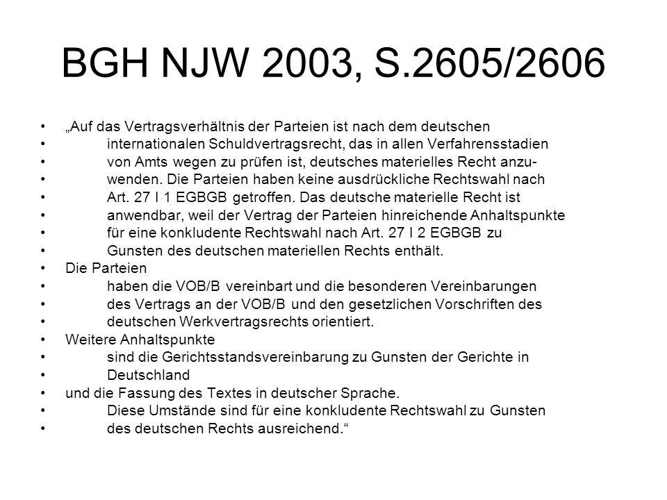 """BGH NJW 2003, S.2605/2606 """"Auf das Vertragsverhältnis der Parteien ist nach dem deutschen."""