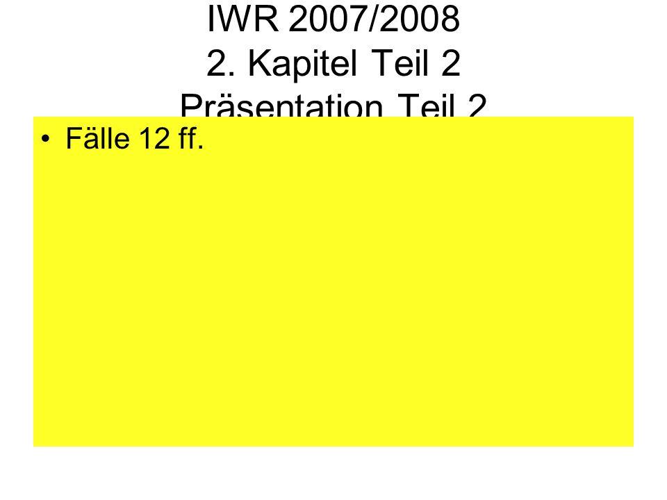 IWR 2007/2008 2. Kapitel Teil 2 Präsentation Teil 2