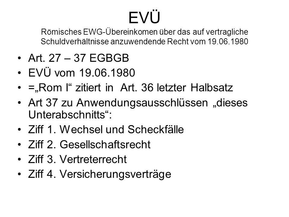EVÜ Römisches EWG-Übereinkomen über das auf vertragliche Schuldverhältnisse anzuwendende Recht vom 19.06.1980