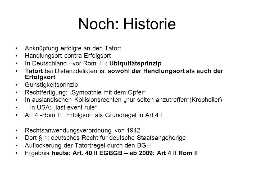 Noch: Historie Anknüpfung erfolgte an den Tatort
