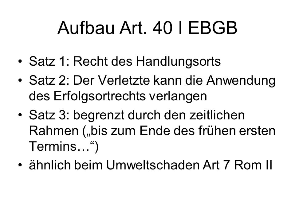 Aufbau Art. 40 I EBGB Satz 1: Recht des Handlungsorts