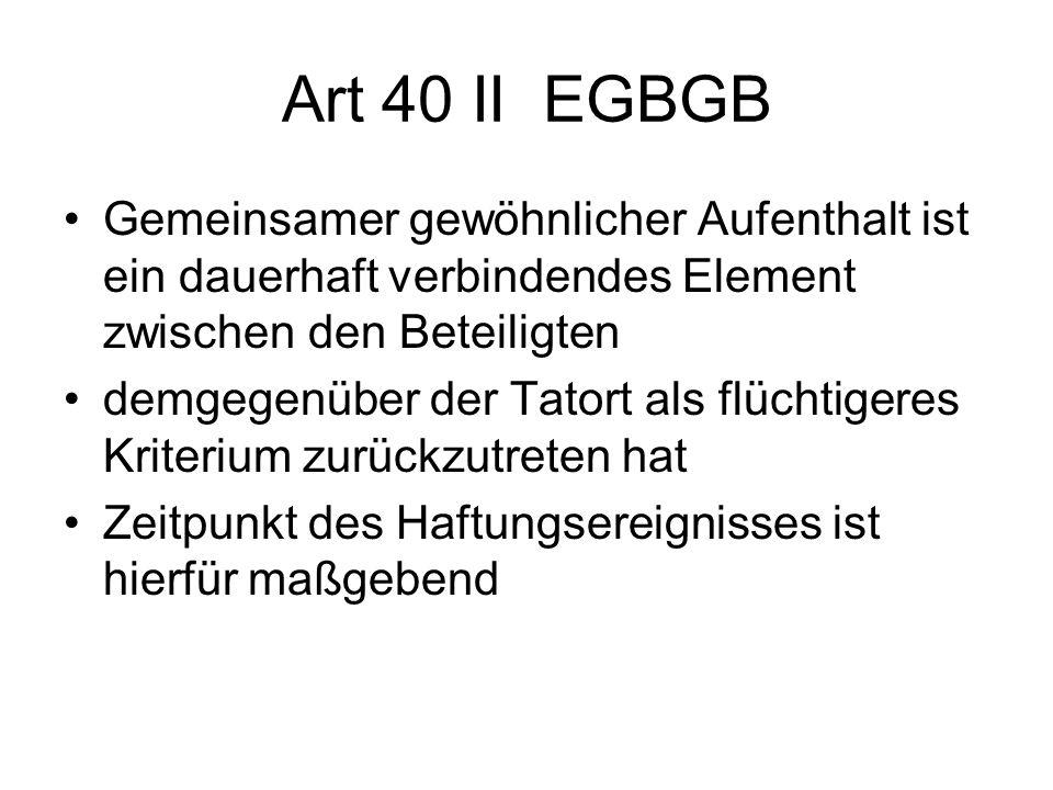 Art 40 II EGBGB Gemeinsamer gewöhnlicher Aufenthalt ist ein dauerhaft verbindendes Element zwischen den Beteiligten.