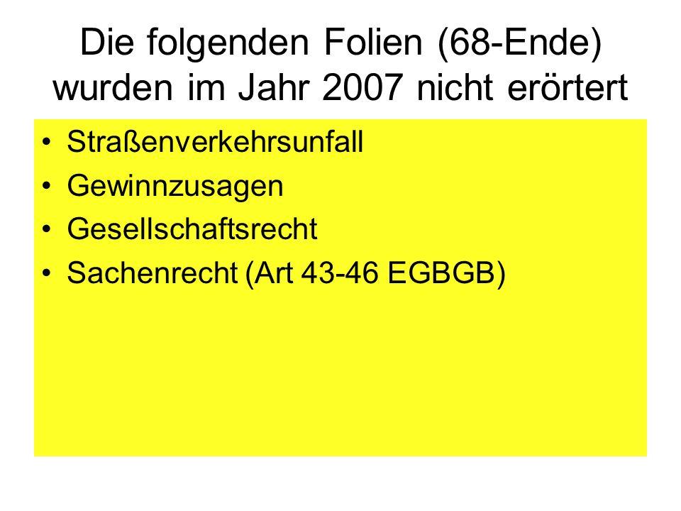 Die folgenden Folien (68-Ende) wurden im Jahr 2007 nicht erörtert