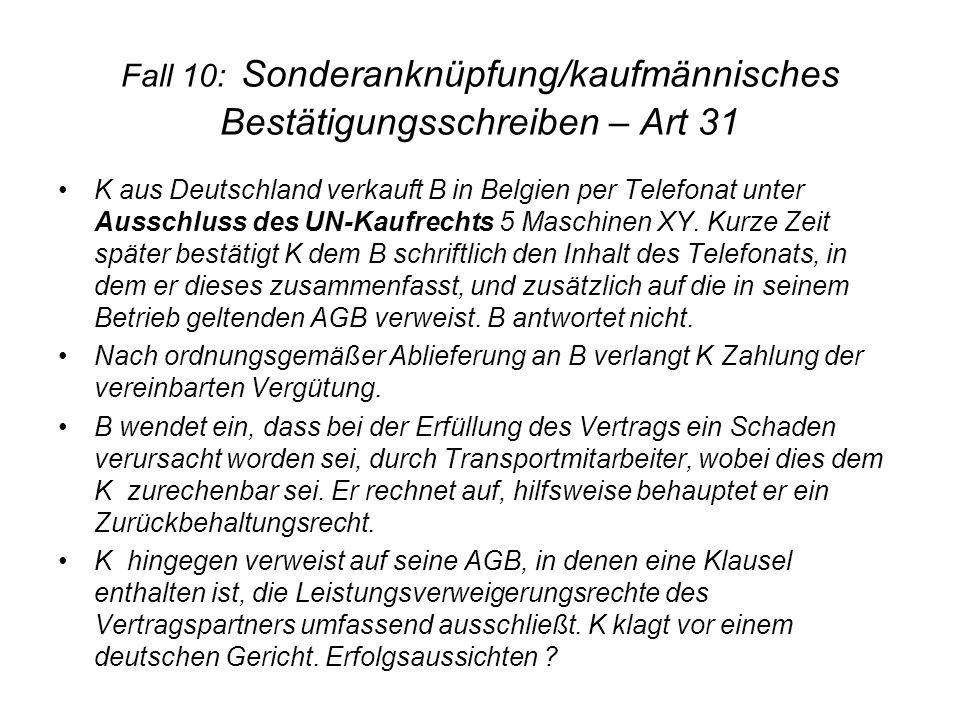 Fall 10: Sonderanknüpfung/kaufmännisches Bestätigungsschreiben – Art 31