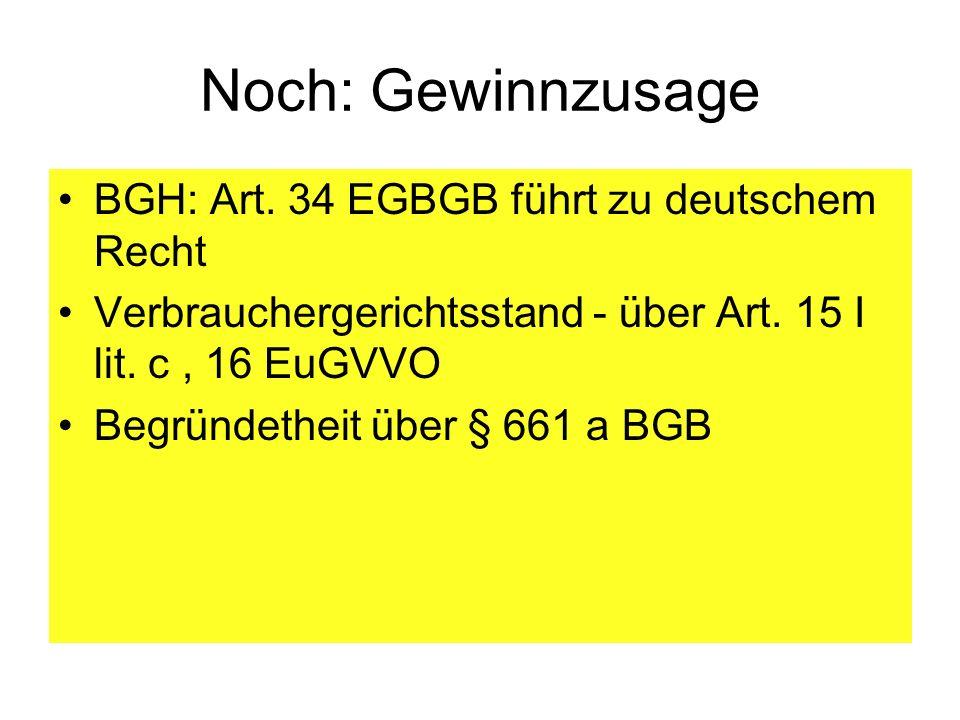 Noch: Gewinnzusage BGH: Art. 34 EGBGB führt zu deutschem Recht