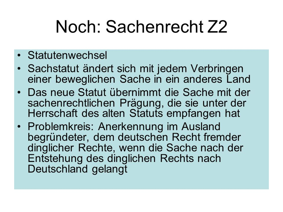 Noch: Sachenrecht Z2 Statutenwechsel