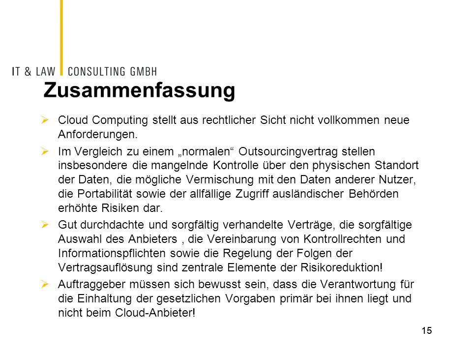 ZusammenfassungCloud Computing stellt aus rechtlicher Sicht nicht vollkommen neue Anforderungen.