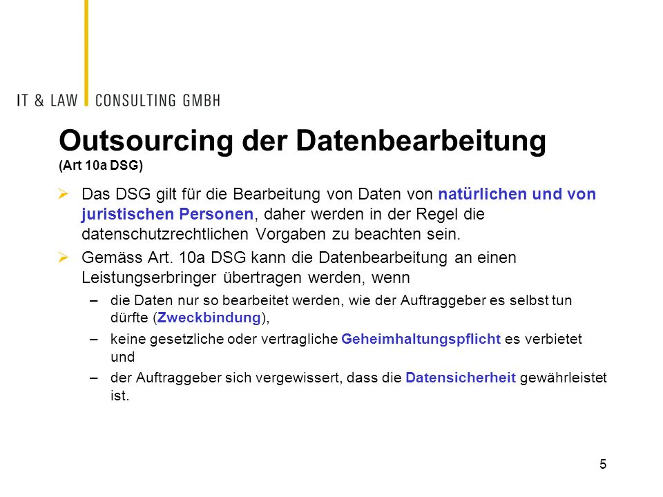 Outsourcing der Datenbearbeitung (Art 10a DSG)