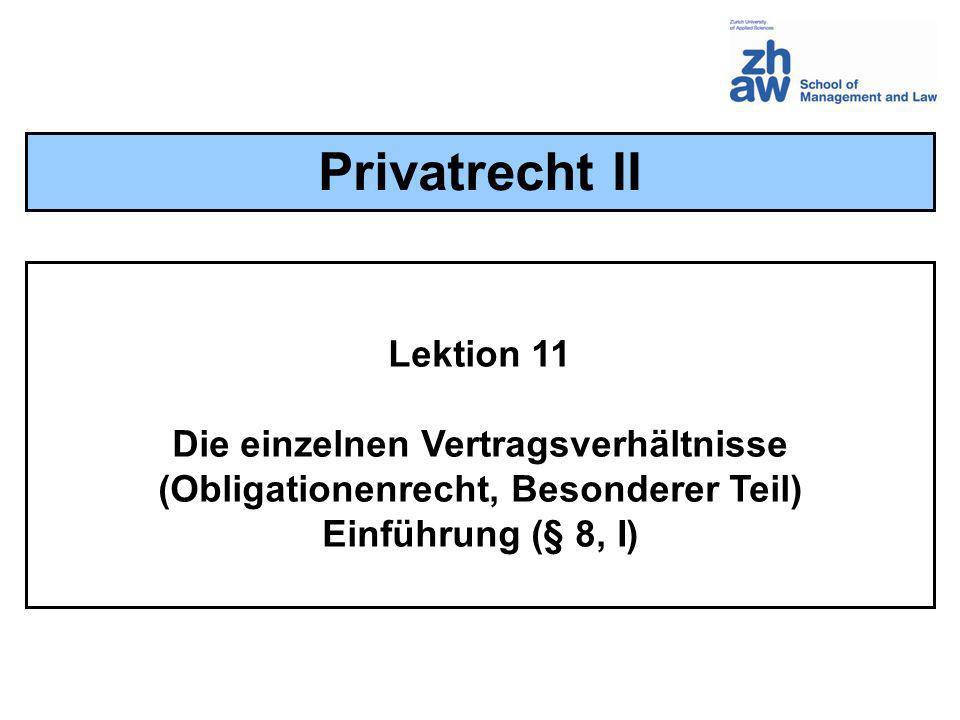 Privatrecht II Lektion 11 Die einzelnen Vertragsverhältnisse