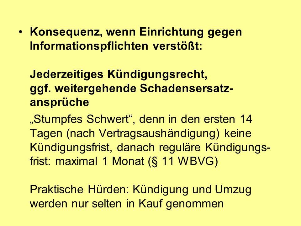 Konsequenz, wenn Einrichtung gegen Informationspflichten verstößt: Jederzeitiges Kündigungsrecht, ggf. weitergehende Schadensersatz-ansprüche