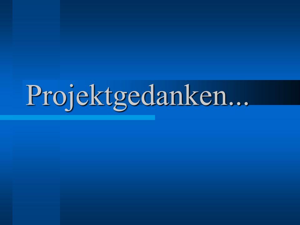 Projektgedanken...