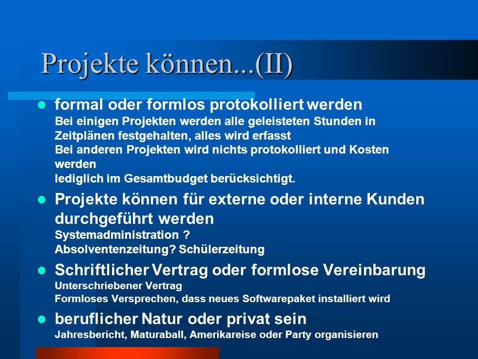 Projekte können...(II)
