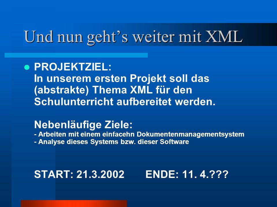Und nun geht's weiter mit XML