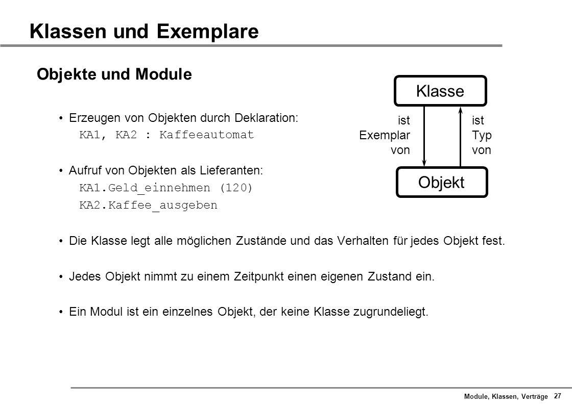 Klassen und Exemplare Objekte und Module Klasse Objekt