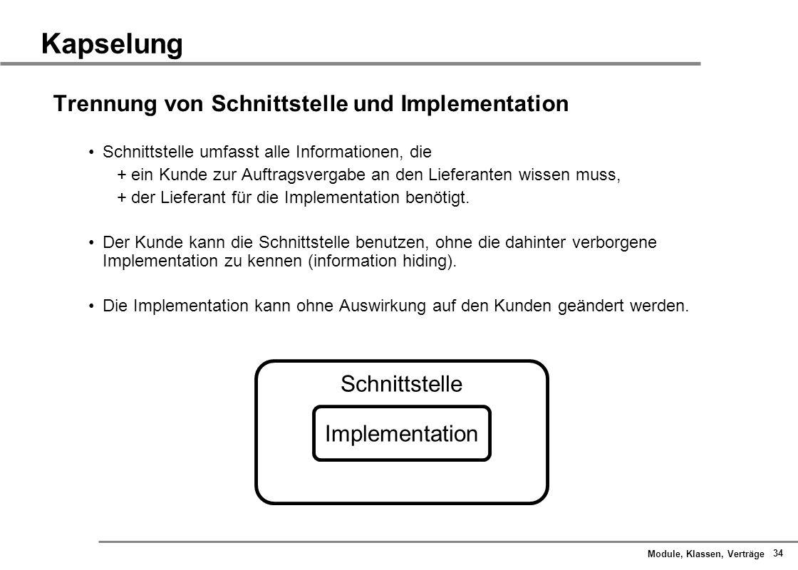 Kapselung Trennung von Schnittstelle und Implementation Schnittstelle