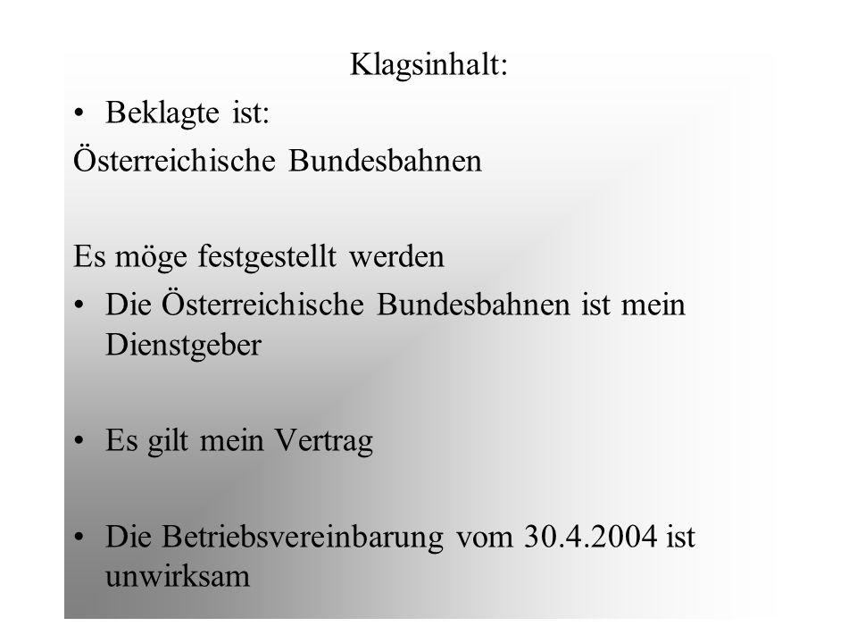 Klagsinhalt: Beklagte ist: Österreichische Bundesbahnen. Es möge festgestellt werden. Die Österreichische Bundesbahnen ist mein Dienstgeber.