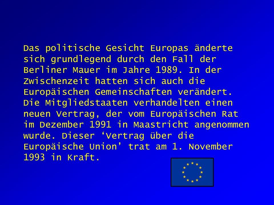 Das politische Gesicht Europas änderte sich grundlegend durch den Fall der Berliner Mauer im Jahre 1989.