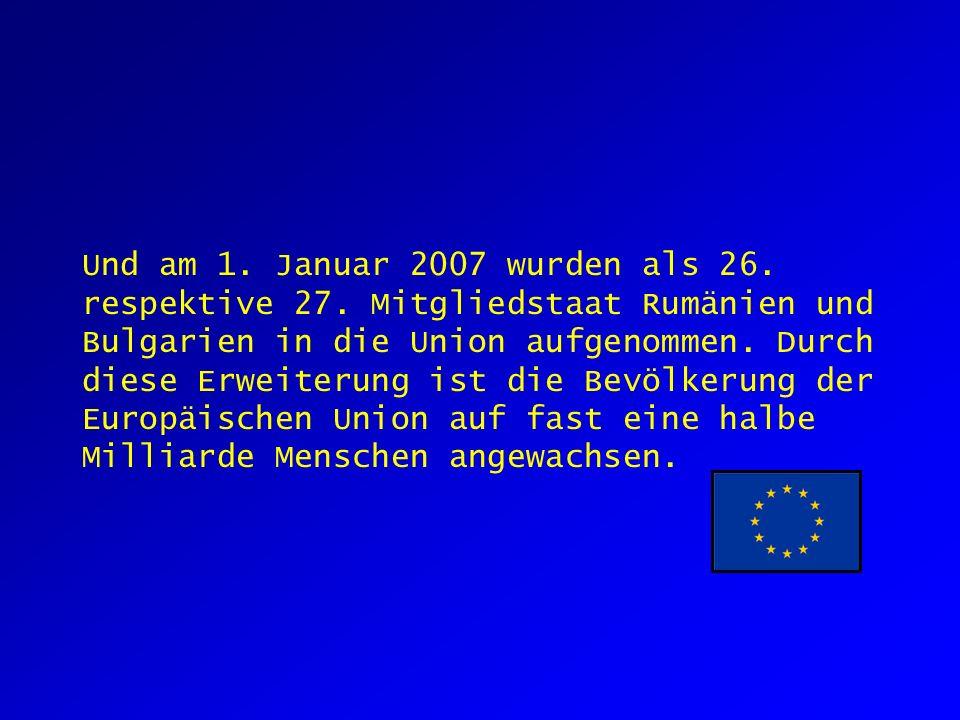 Und am 1. Januar 2007 wurden als 26. respektive 27