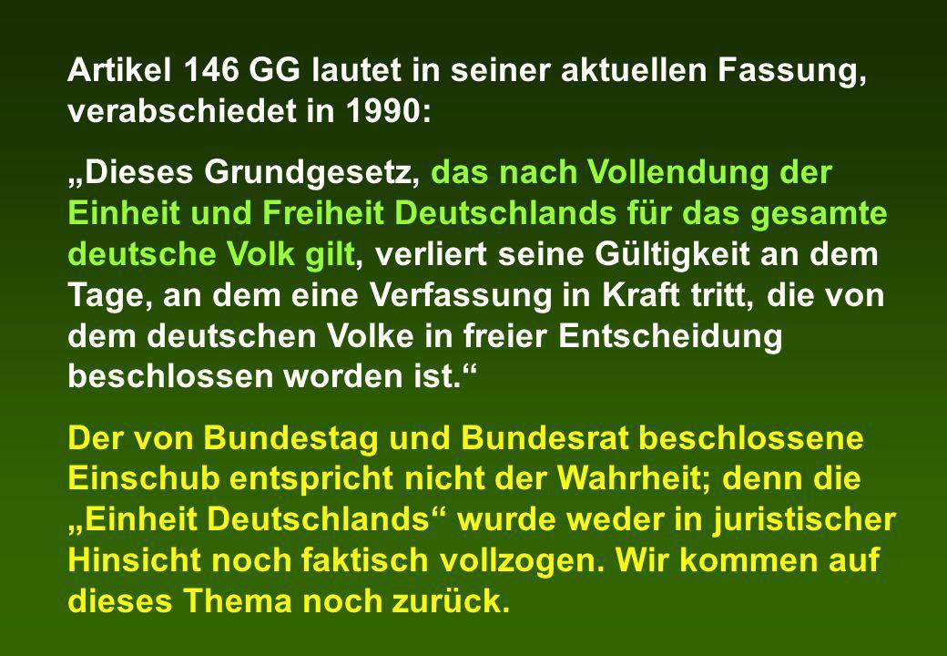 Artikel 146 GG lautet in seiner aktuellen Fassung, verabschiedet in 1990:
