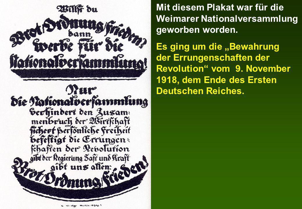 Mit diesem Plakat war für die Weimarer Nationalversammlung geworben worden.