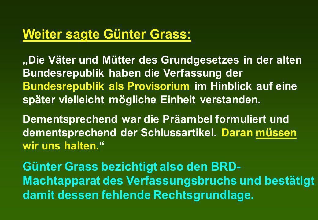 Weiter sagte Günter Grass: