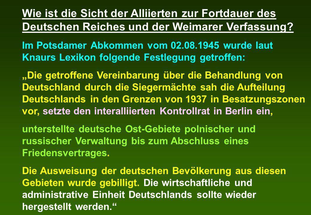 Wie ist die Sicht der Alliierten zur Fortdauer des Deutschen Reiches und der Weimarer Verfassung