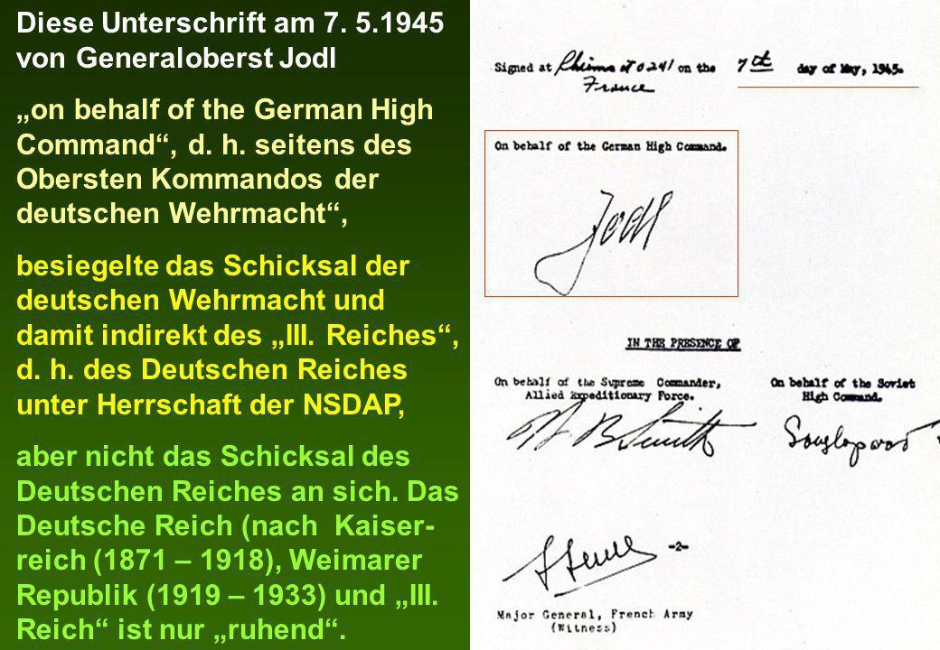 Diese Unterschrift am 7. 5.1945 von Generaloberst Jodl