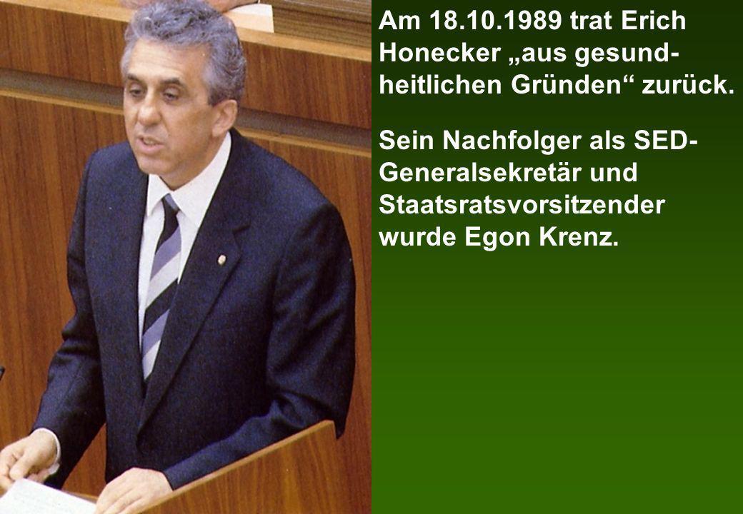 """Am 18.10.1989 trat Erich Honecker """"aus gesund-heitlichen Gründen zurück."""
