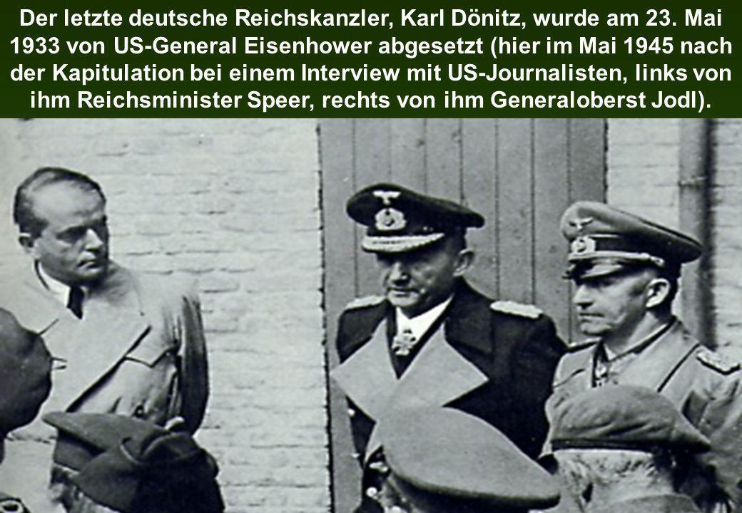 Der letzte deutsche Reichskanzler, Karl Dönitz, wurde am 23