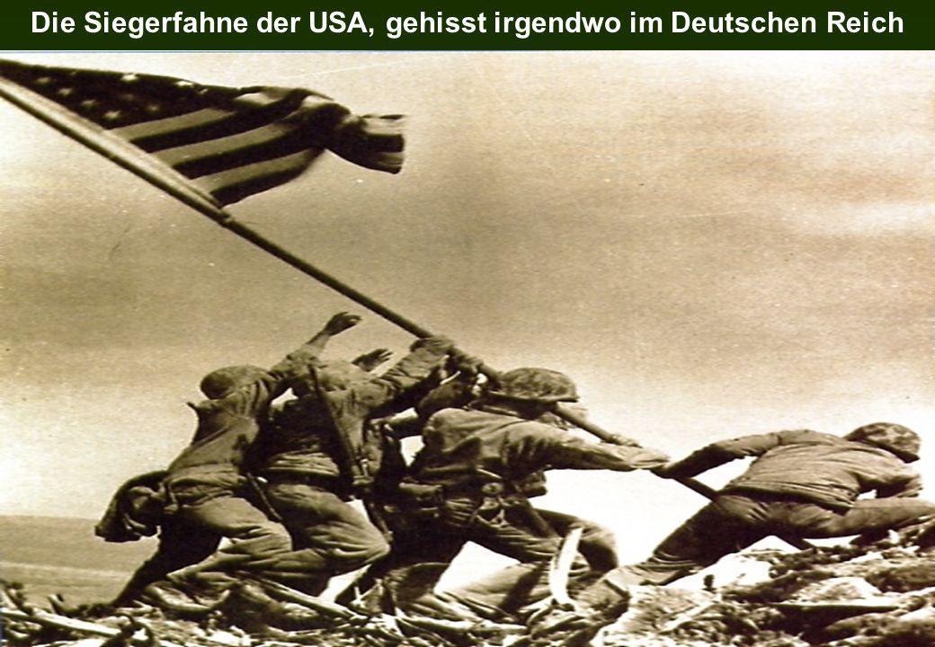 Die Siegerfahne der USA, gehisst irgendwo im Deutschen Reich