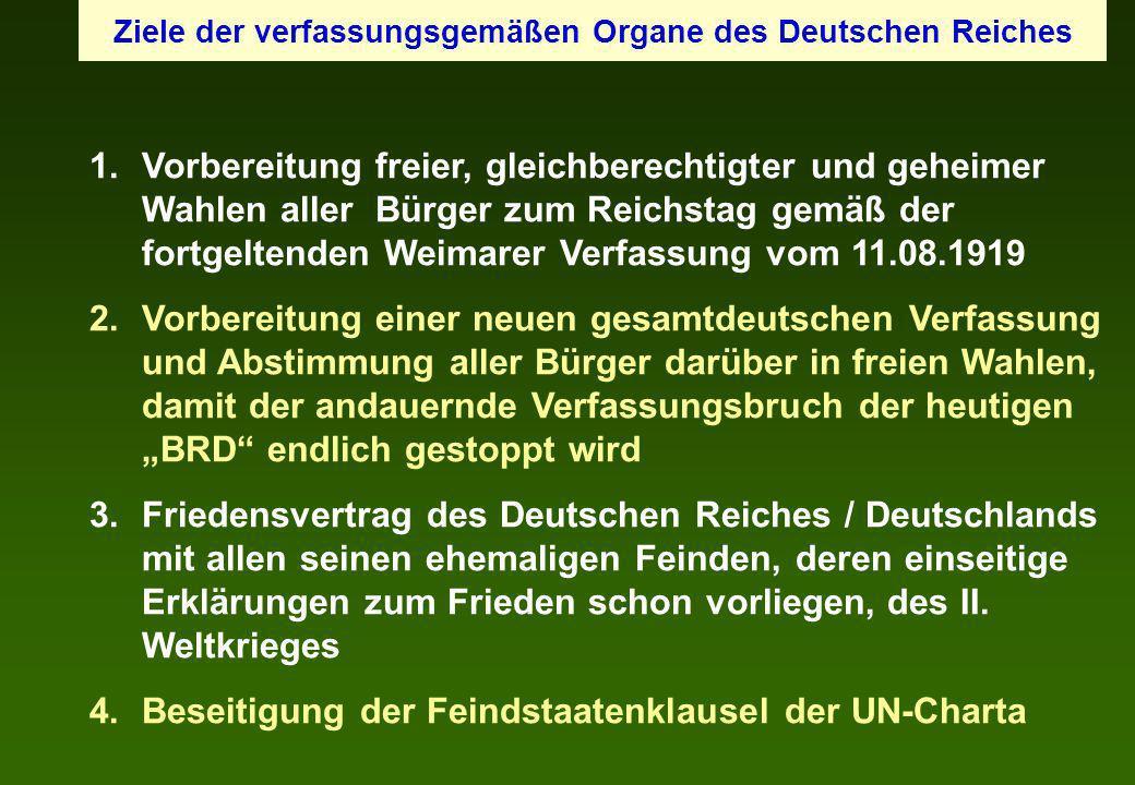 Ziele der verfassungsgemäßen Organe des Deutschen Reiches