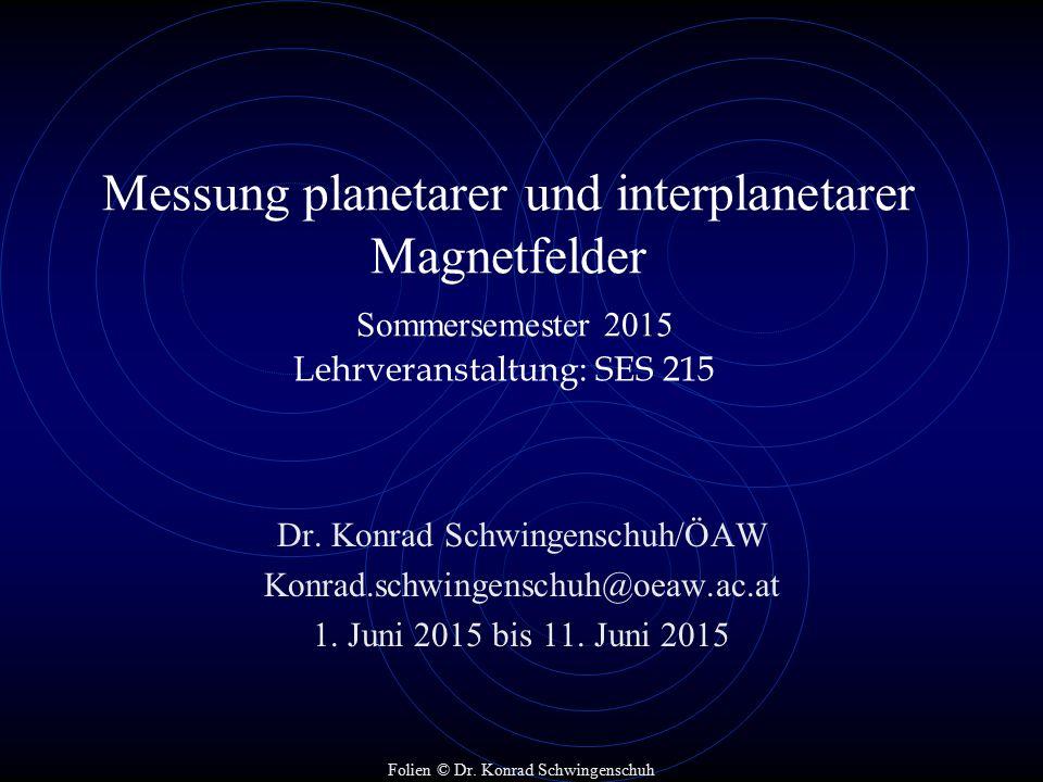 Messung planetarer und interplanetarer Magnetfelder Sommersemester 2015 Lehrveranstaltung: SES 215