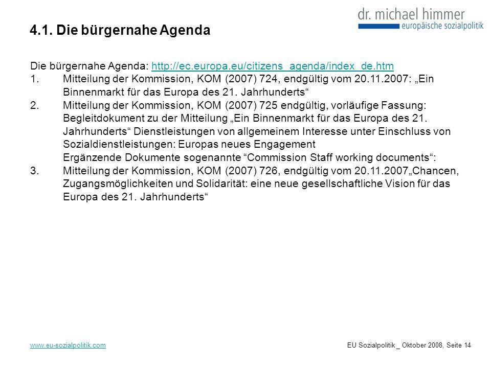 4.1. Die bürgernahe Agenda Die bürgernahe Agenda: http://ec.europa.eu/citizens_agenda/index_de.htm.