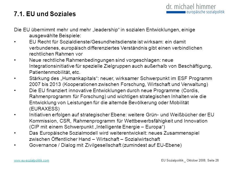 """7.1. EU und Soziales Die EU übernimmt mehr und mehr """"leadership in sozialen Entwicklungen, einige ausgewählte Beispiele:"""