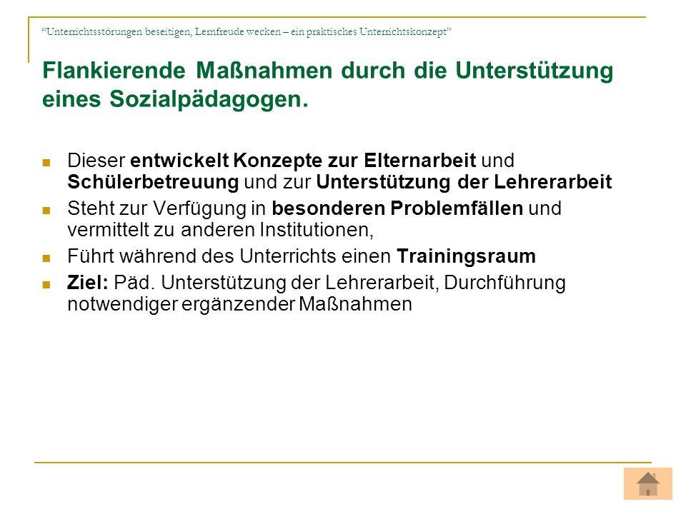 Flankierende Maßnahmen durch die Unterstützung eines Sozialpädagogen.