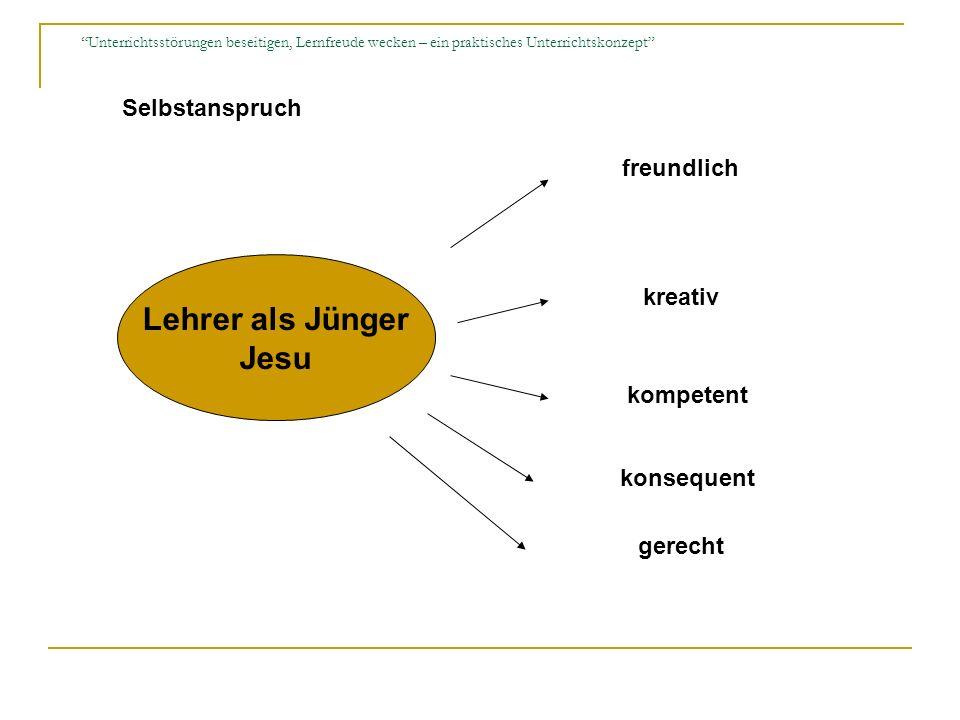Lehrer als Jünger Jesu Selbstanspruch freundlich kreativ kompetent