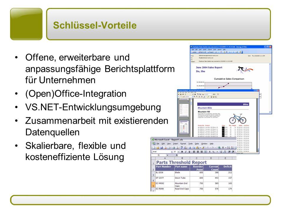 Schlüssel-Vorteile Offene, erweiterbare und anpassungsfähige Berichtsplattform für Unternehmen. (Open)Office-Integration.