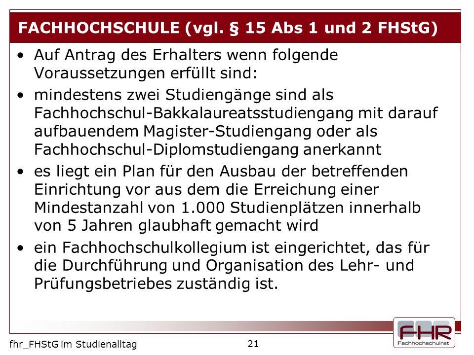 FACHHOCHSCHULE (vgl. § 15 Abs 1 und 2 FHStG)