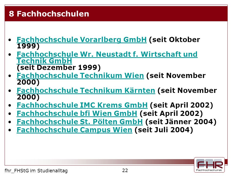 8 Fachhochschulen Fachhochschule Vorarlberg GmbH (seit Oktober 1999)
