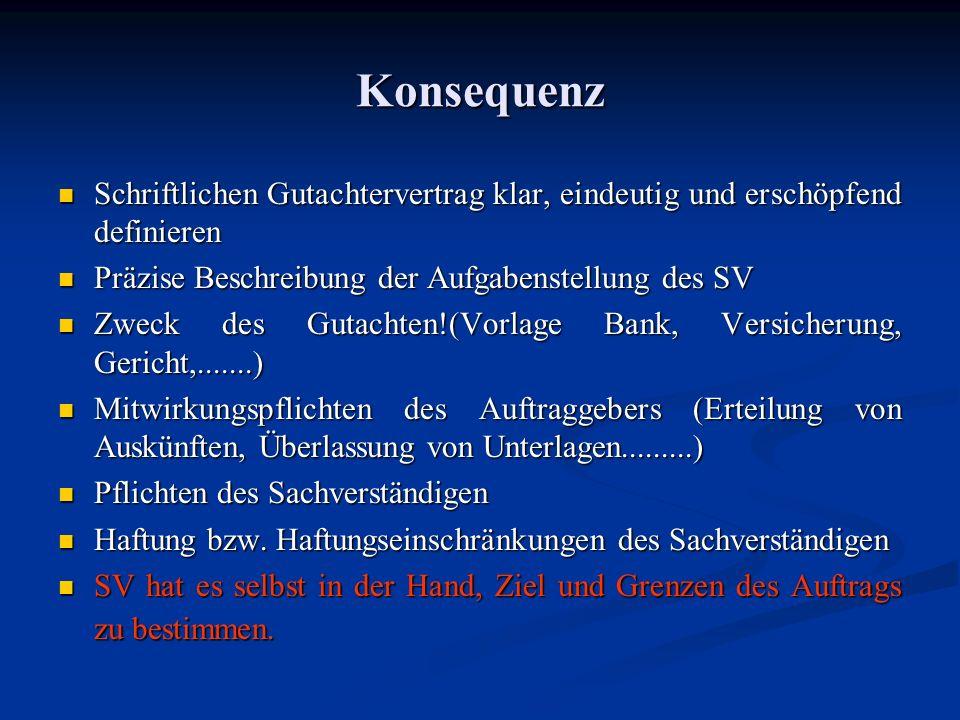 Konsequenz Schriftlichen Gutachtervertrag klar, eindeutig und erschöpfend definieren. Präzise Beschreibung der Aufgabenstellung des SV.