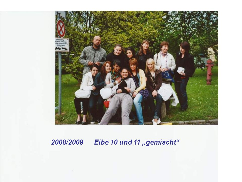 """2008/2009 Eibe 10 und 11 """"gemischt"""
