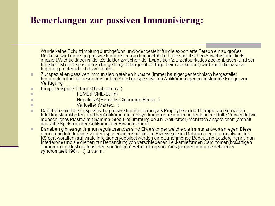 Bemerkungen zur passiven Immunisierug: