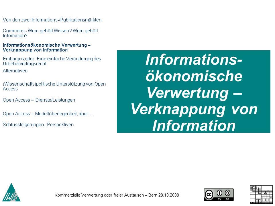 Informations-ökonomische Verwertung – Verknappung von Information