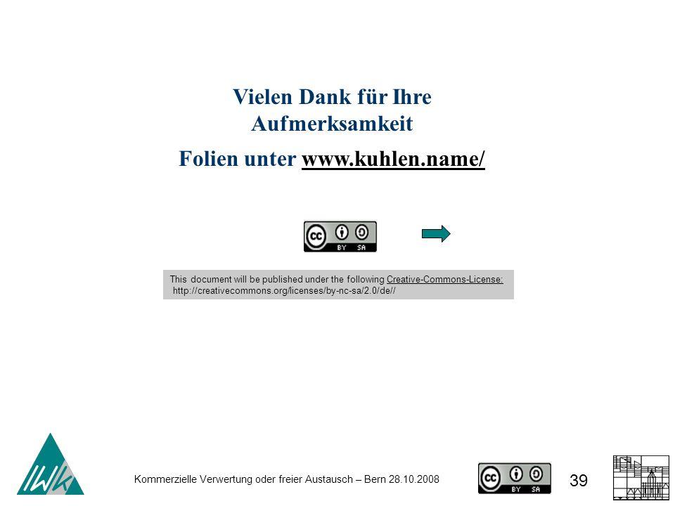 Vielen Dank für Ihre Aufmerksamkeit Folien unter www.kuhlen.name/